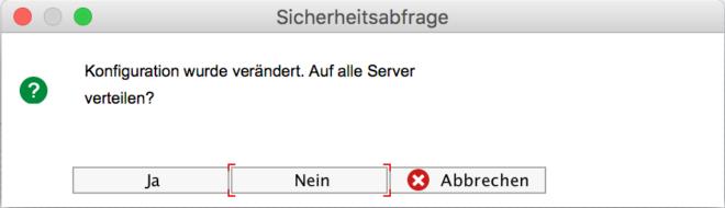 Wird diese Sicherheitsabfrage verneint, sind nicht alle Server auf dem gleichen Stand!